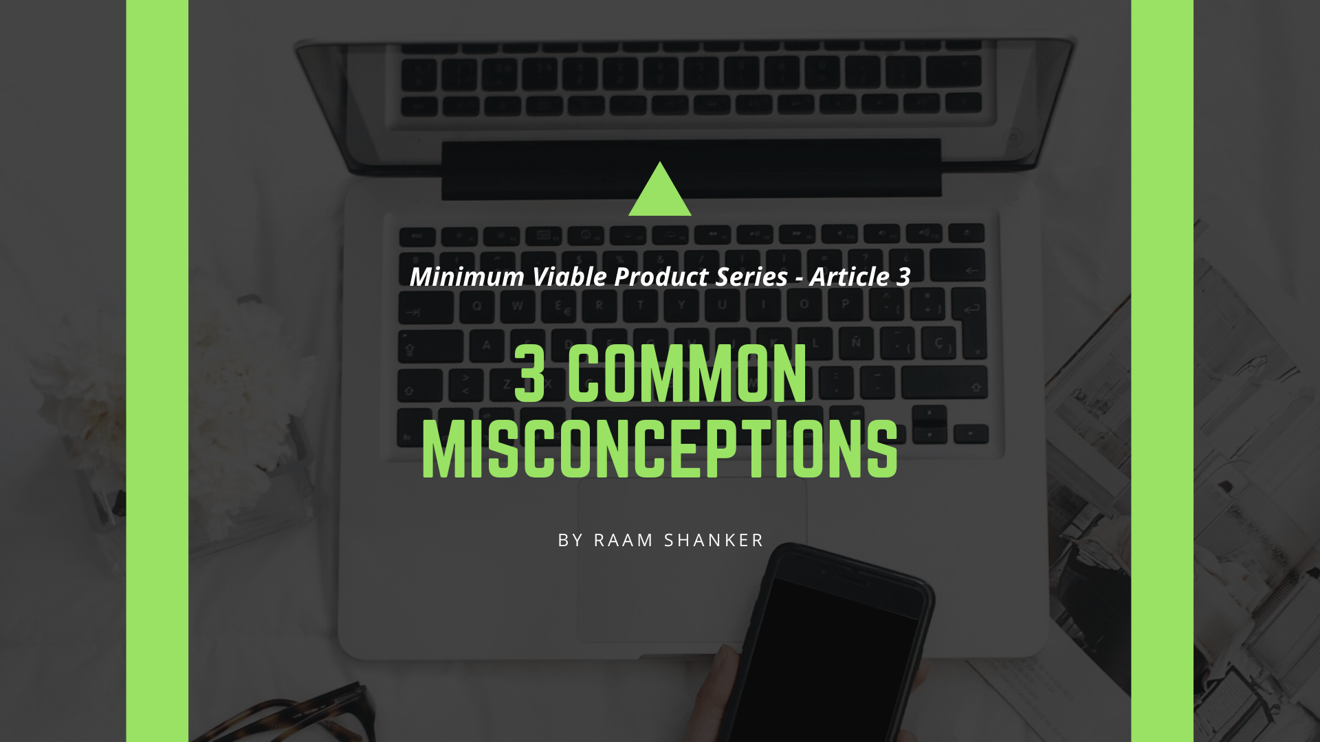 Three Common Misconceptions Around The Minimum Viable Product