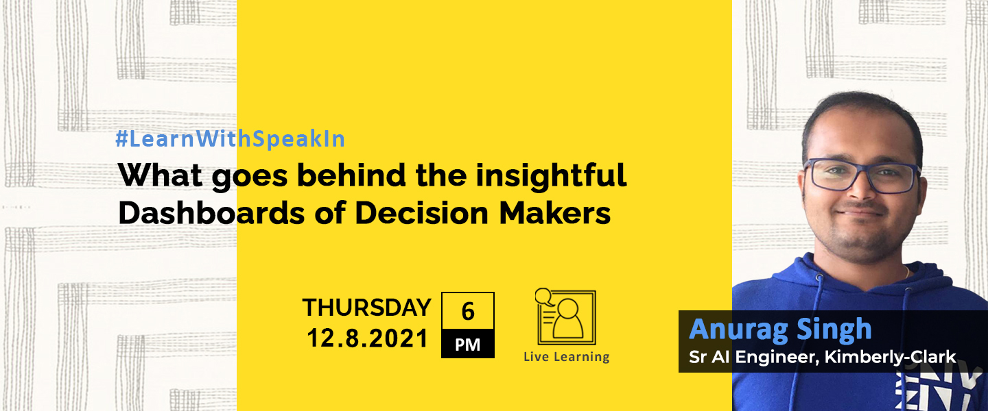 What goes behind the insightful dashboards of Decision Makers