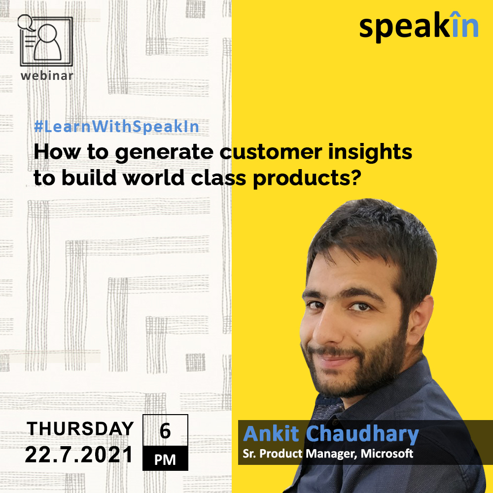 How to generate customer insights to build world class products?