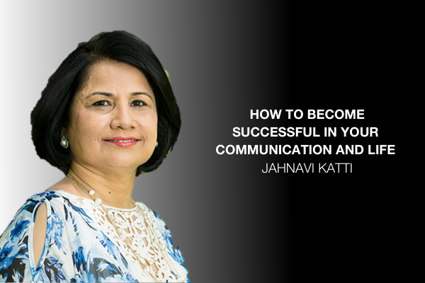 How to be successful in your communication and your life
