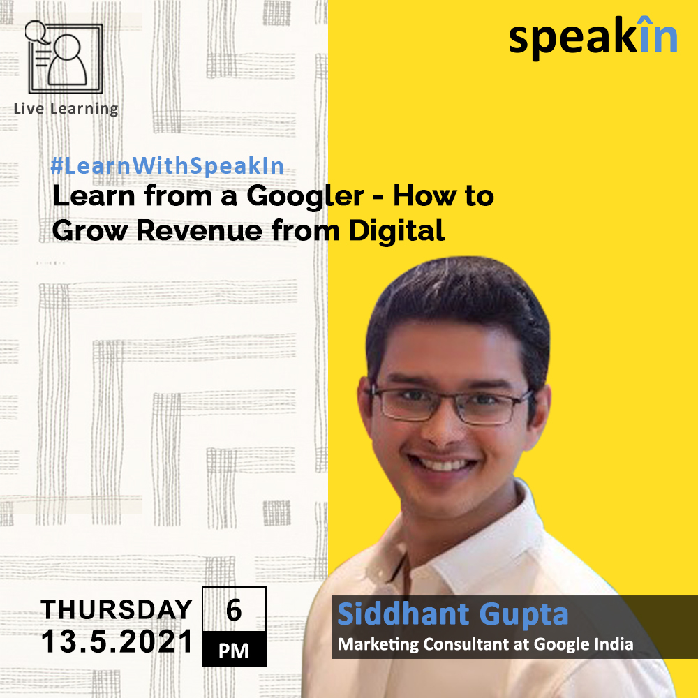 Learn from a Googler - How to Grow Revenue from Digital